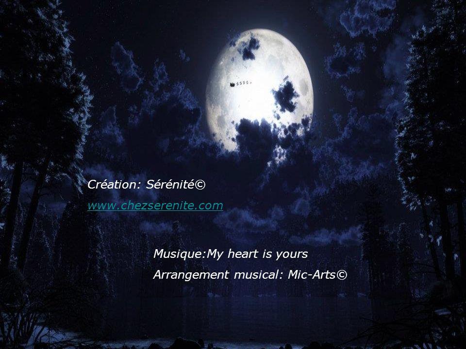 Création: Sérénité© www.chezserenite.com Musique:My heart is yours Arrangement musical: Mic-Arts©