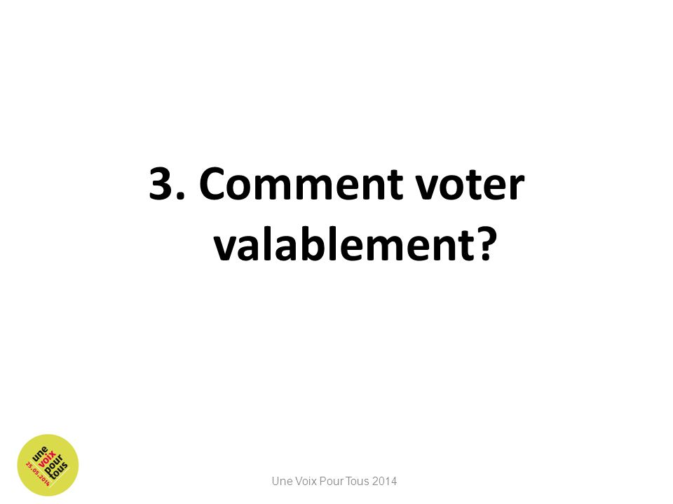 3. Comment voter valablement