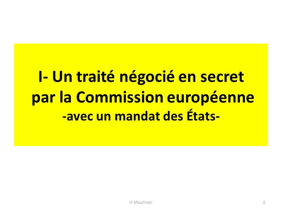 I- Un traité négocié en secret par la Commission européenne -avec un mandat des États-