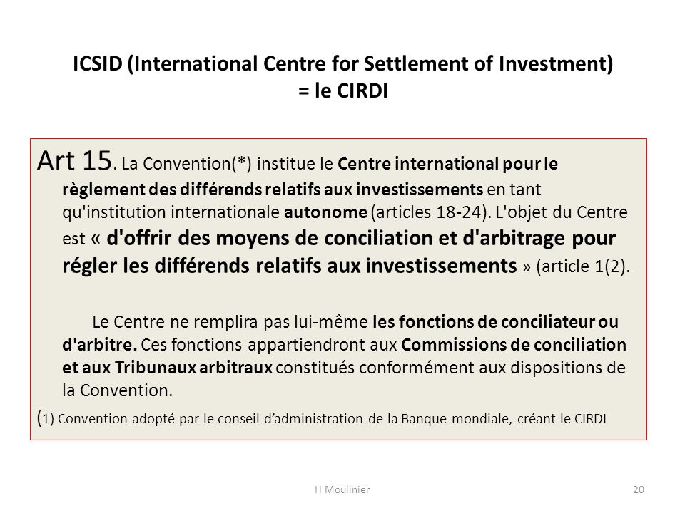 ICSID (International Centre for Settlement of Investment) = le CIRDI