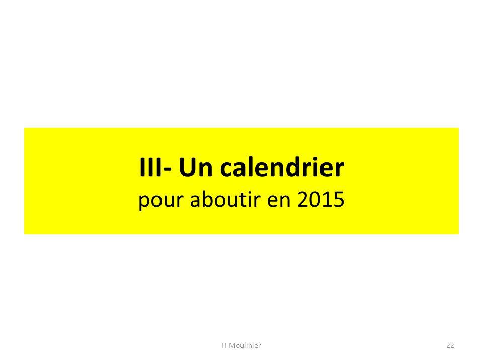 III- Un calendrier pour aboutir en 2015