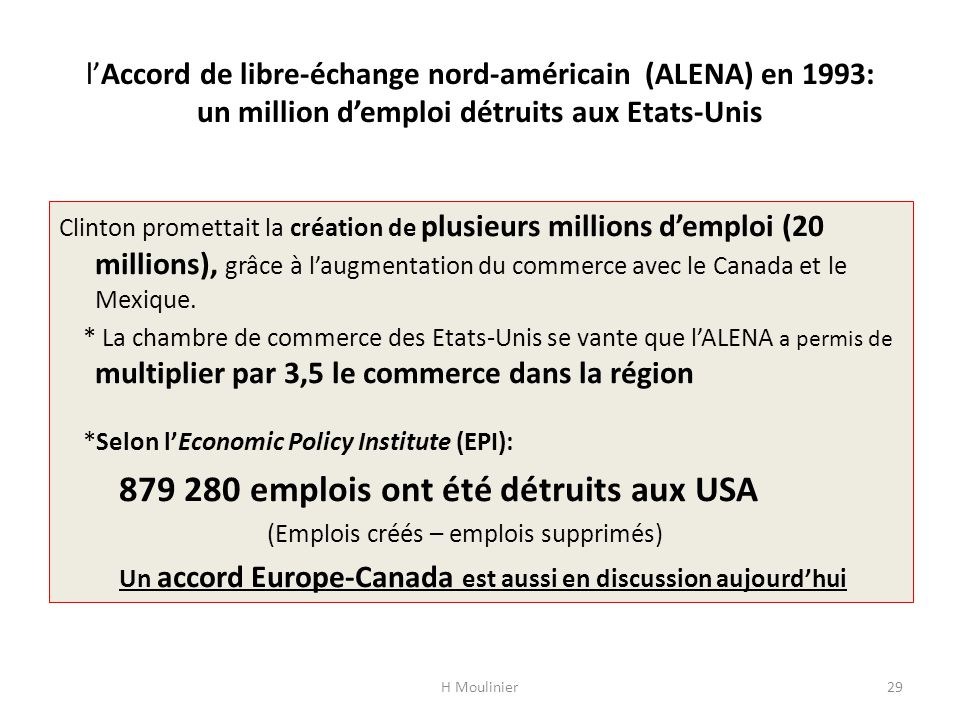 l'Accord de libre-échange nord-américain (ALENA) en 1993: un million d'emploi détruits aux Etats-Unis