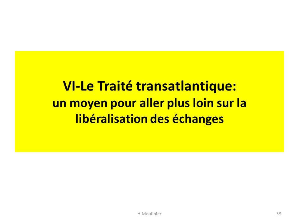 VI-Le Traité transatlantique: un moyen pour aller plus loin sur la libéralisation des échanges