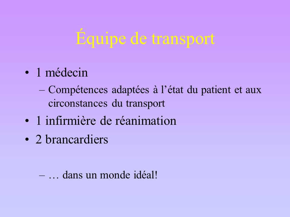 Équipe de transport 1 médecin 1 infirmière de réanimation