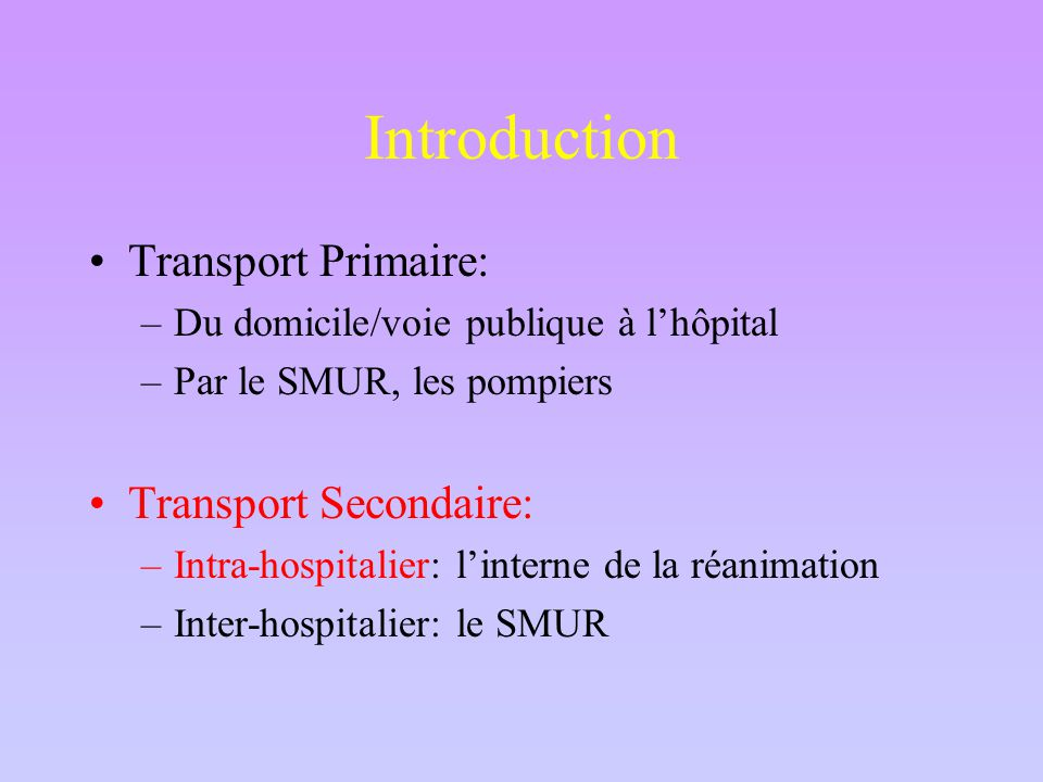 Introduction Transport Primaire: Transport Secondaire: