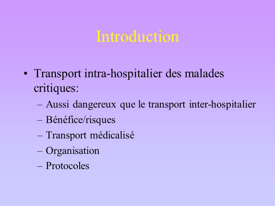 Introduction Transport intra-hospitalier des malades critiques: