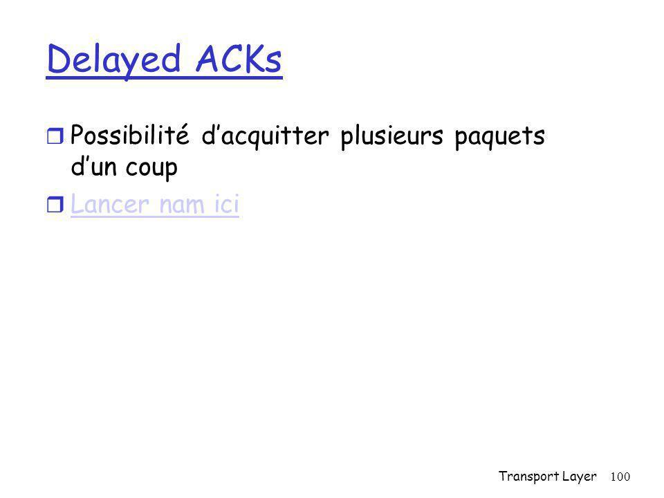 Delayed ACKs Possibilité d'acquitter plusieurs paquets d'un coup