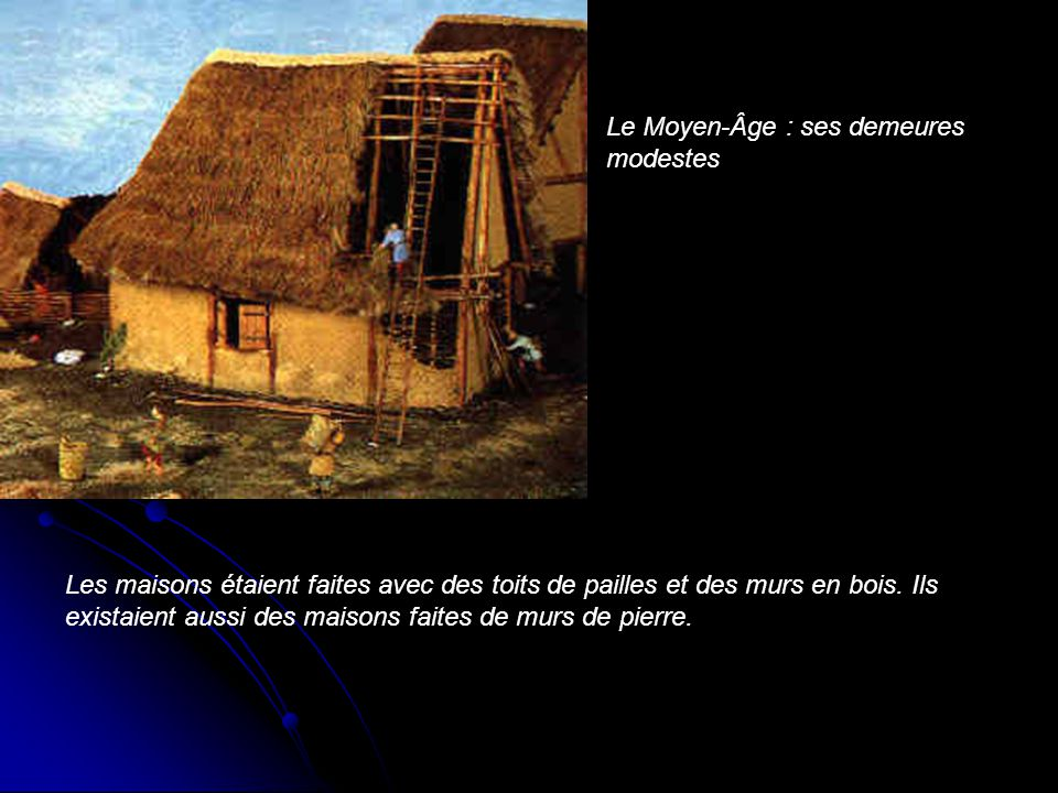 Le Moyen-Âge : ses demeures modestes