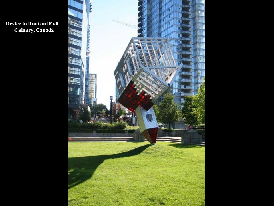 Device to Root out Evil – Calgary, Canada