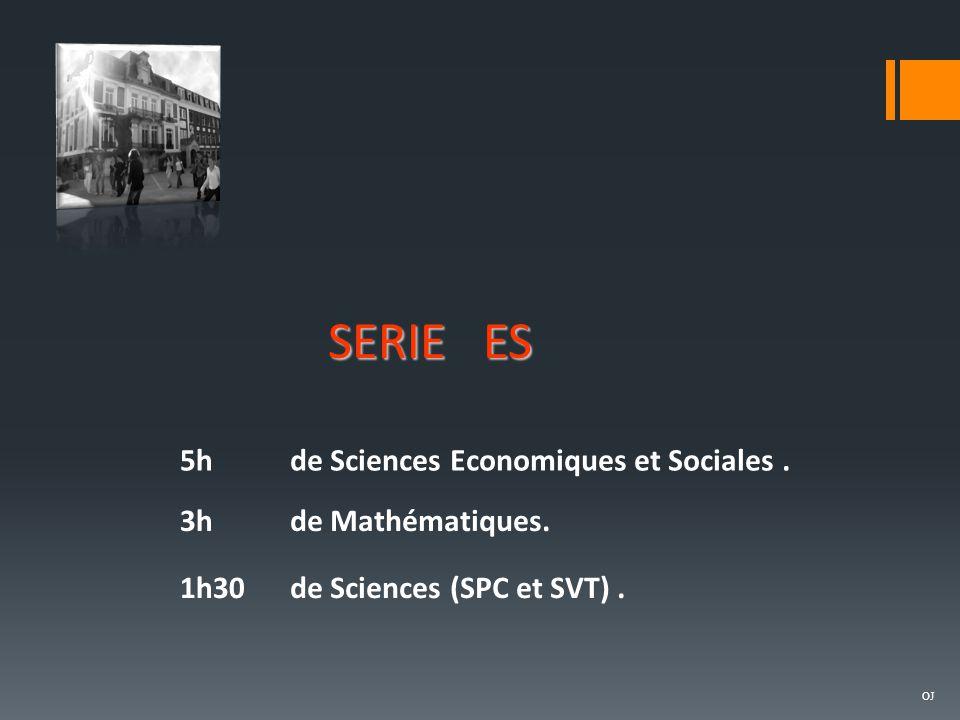 SERIE ES 5h de Sciences Economiques et Sociales . 3h de Mathématiques.