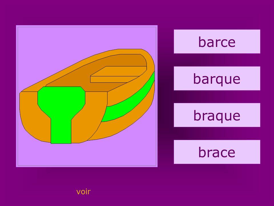 8. barque barce barque braque brace voir