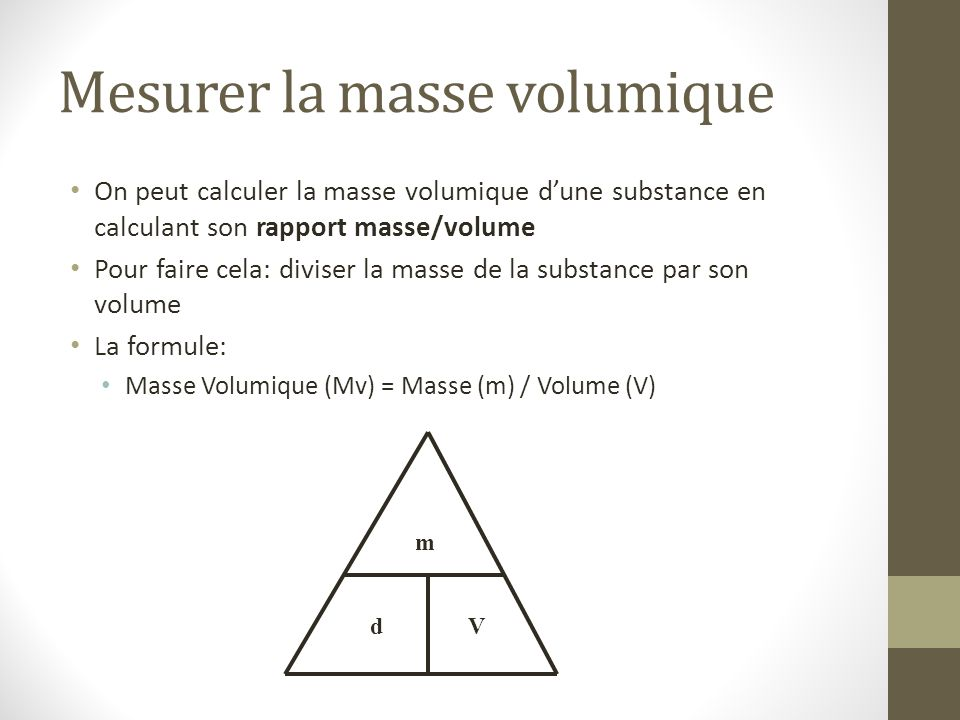 La masse volumique et la masse d une substance dans un for Calculer son volume de demenagement