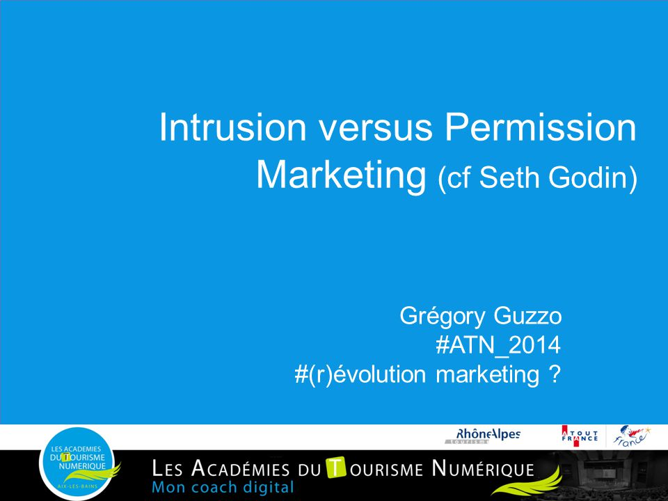 Intrusion versus Permission Marketing (cf Seth Godin)