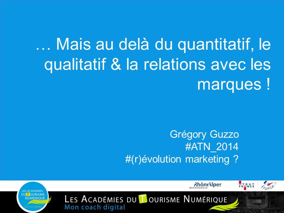 … Mais au delà du quantitatif, le qualitatif & la relations avec les marques !