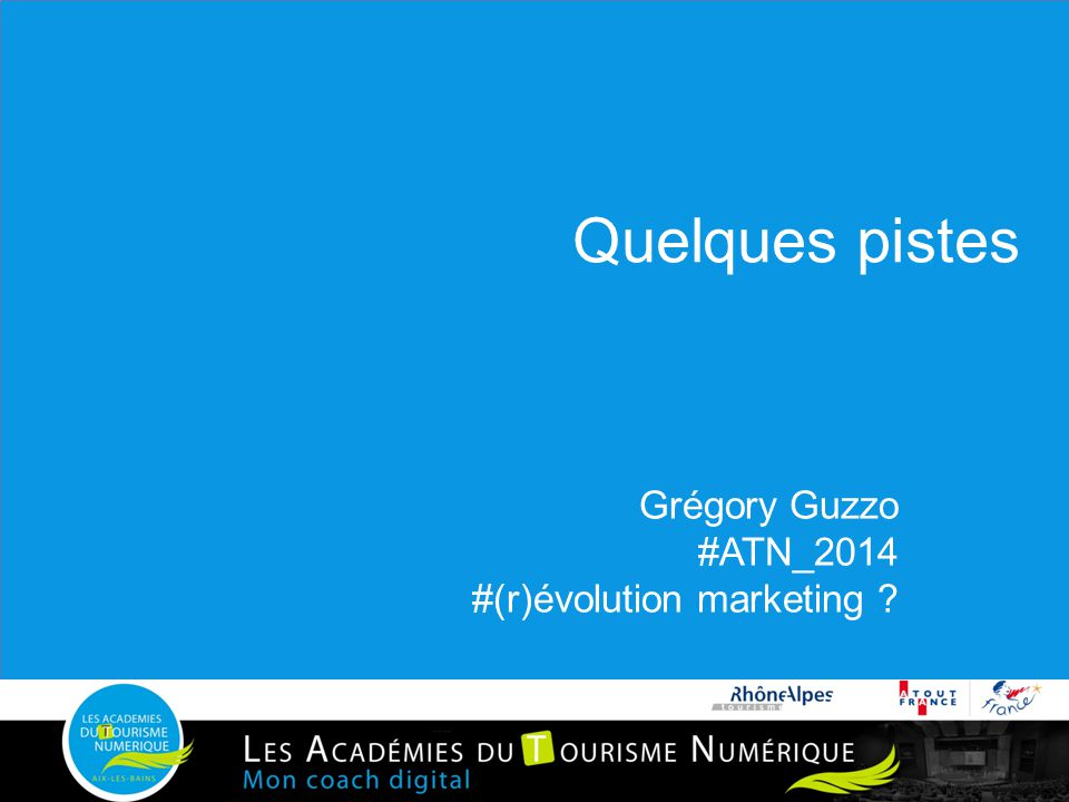 Quelques pistes Grégory Guzzo #ATN_2014 #(r)évolution marketing