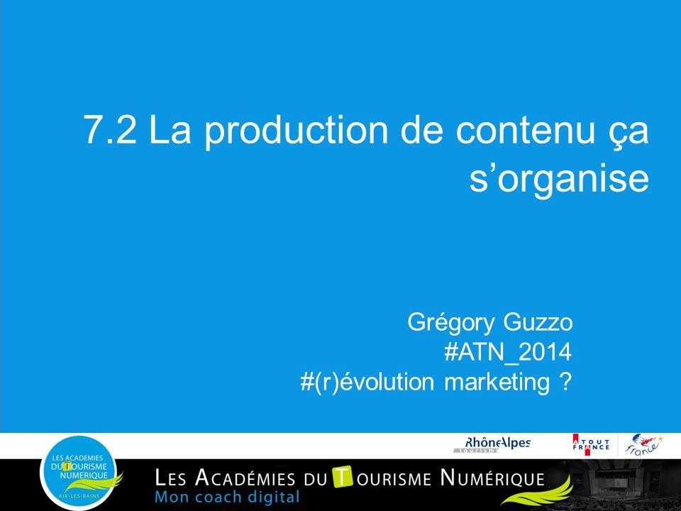 7.2 La production de contenu ça s'organise