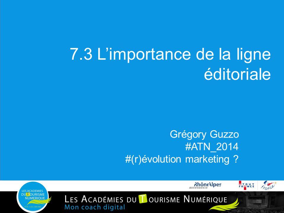 7.3 L'importance de la ligne éditoriale