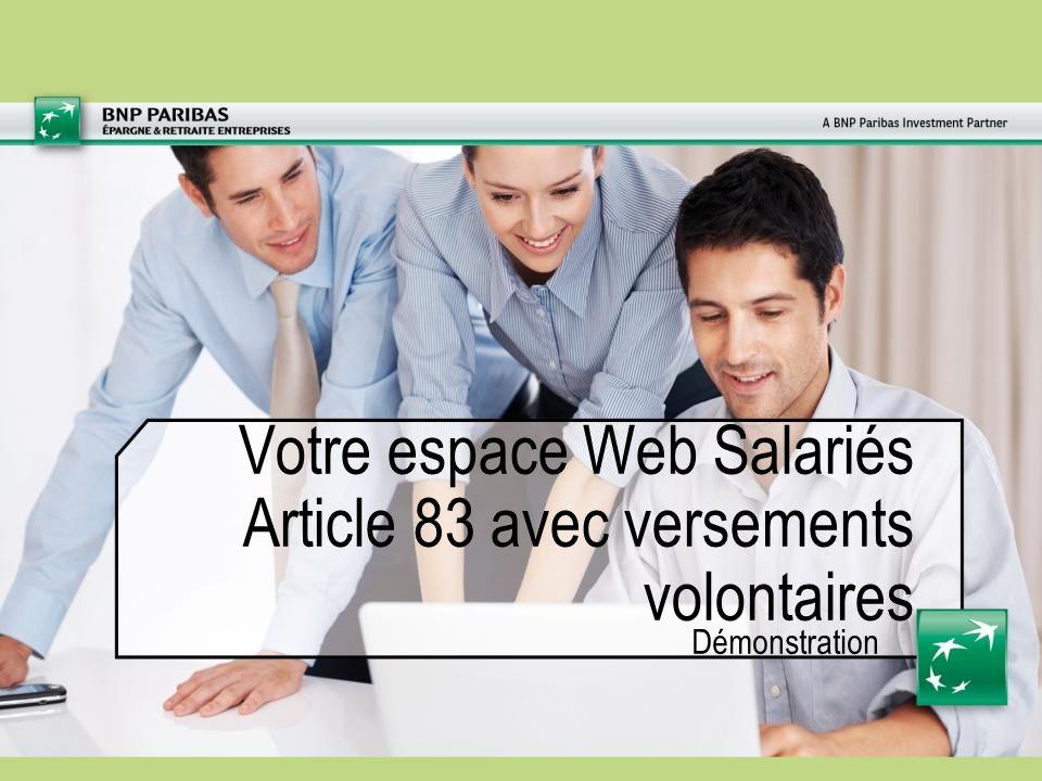 Votre espace Web Salariés Article 83 avec versements volontaires