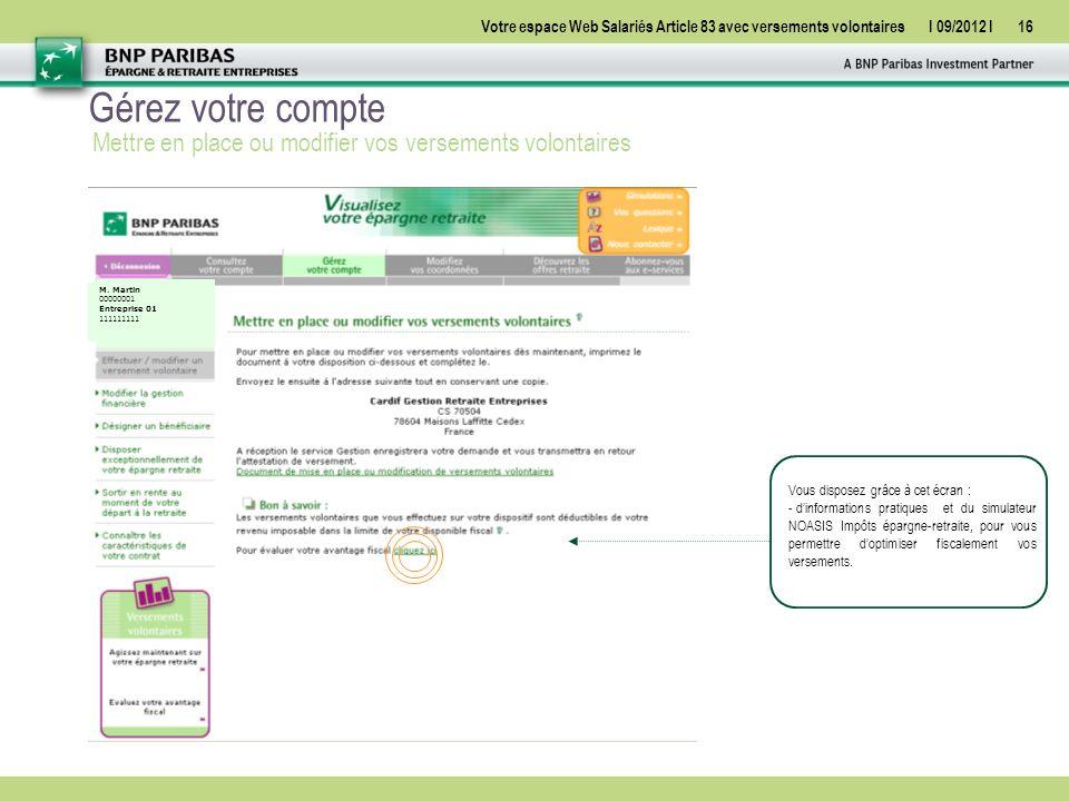 Gérez votre compte Mettre en place ou modifier vos versements volontaires. M. Martin. 00000001. Entreprise 01.
