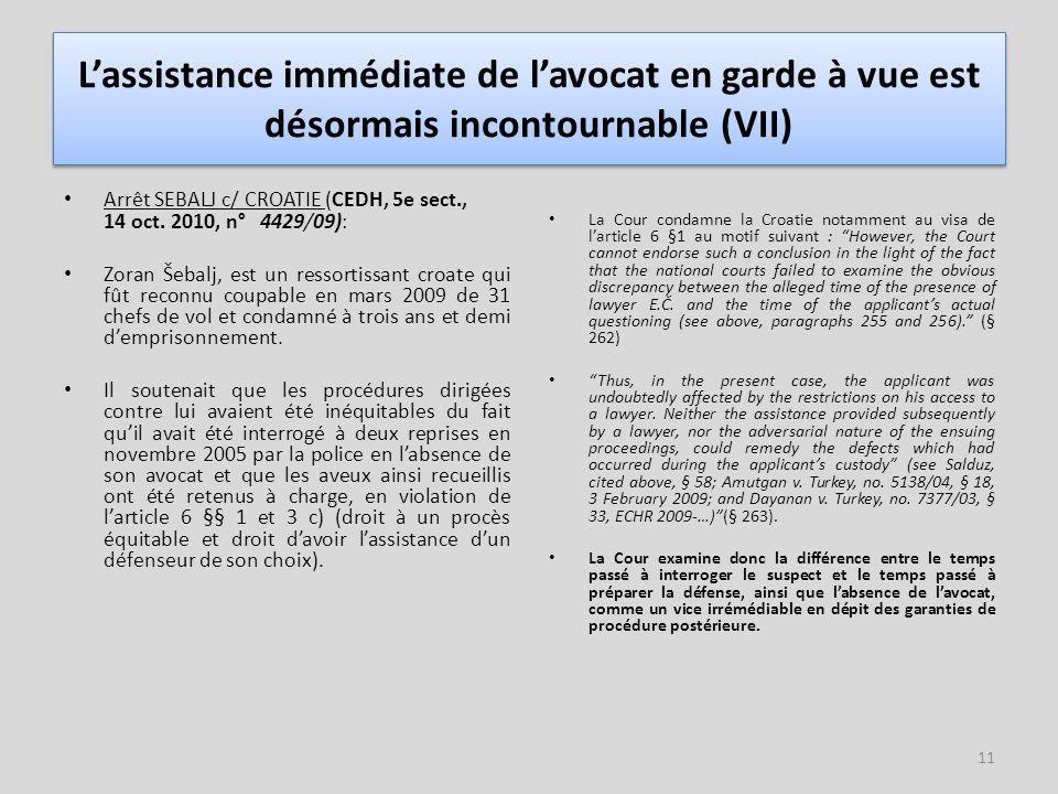 L'assistance immédiate de l'avocat en garde à vue est désormais incontournable (VII)