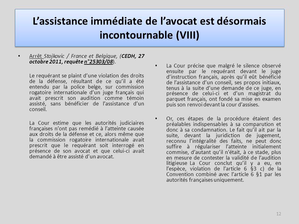 L'assistance immédiate de l'avocat est désormais incontournable (VIII)