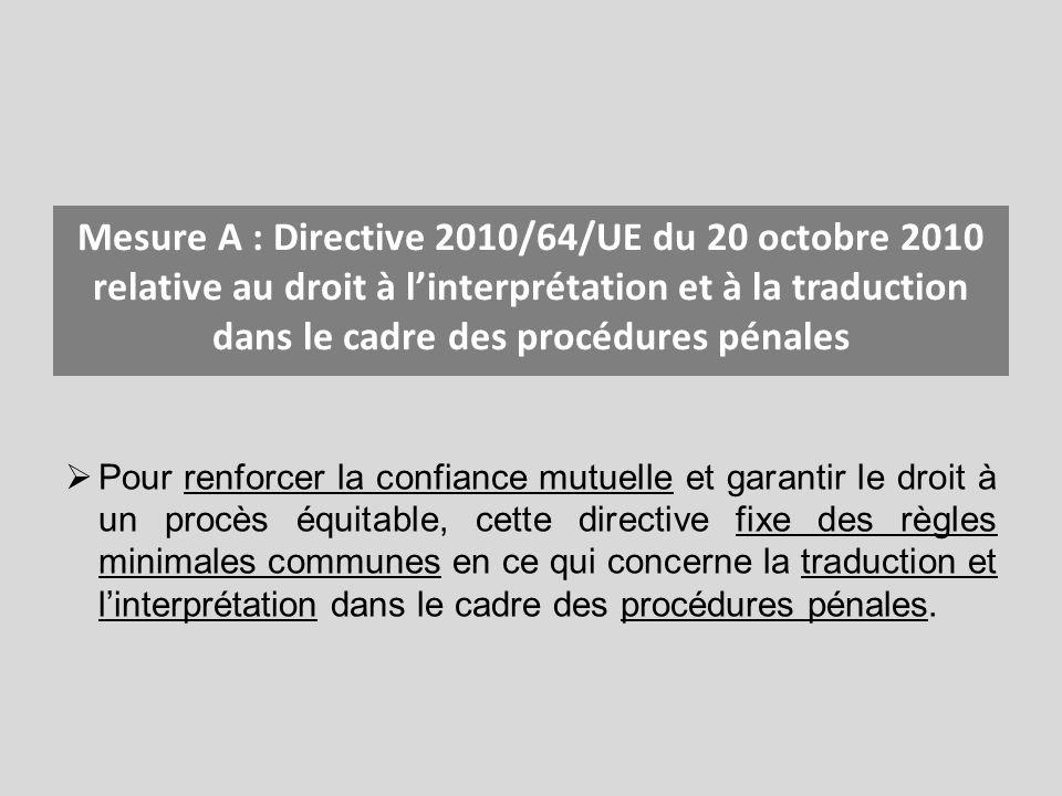 Mesure A : Directive 2010/64/UE du 20 octobre 2010 relative au droit à l'interprétation et à la traduction dans le cadre des procédures pénales