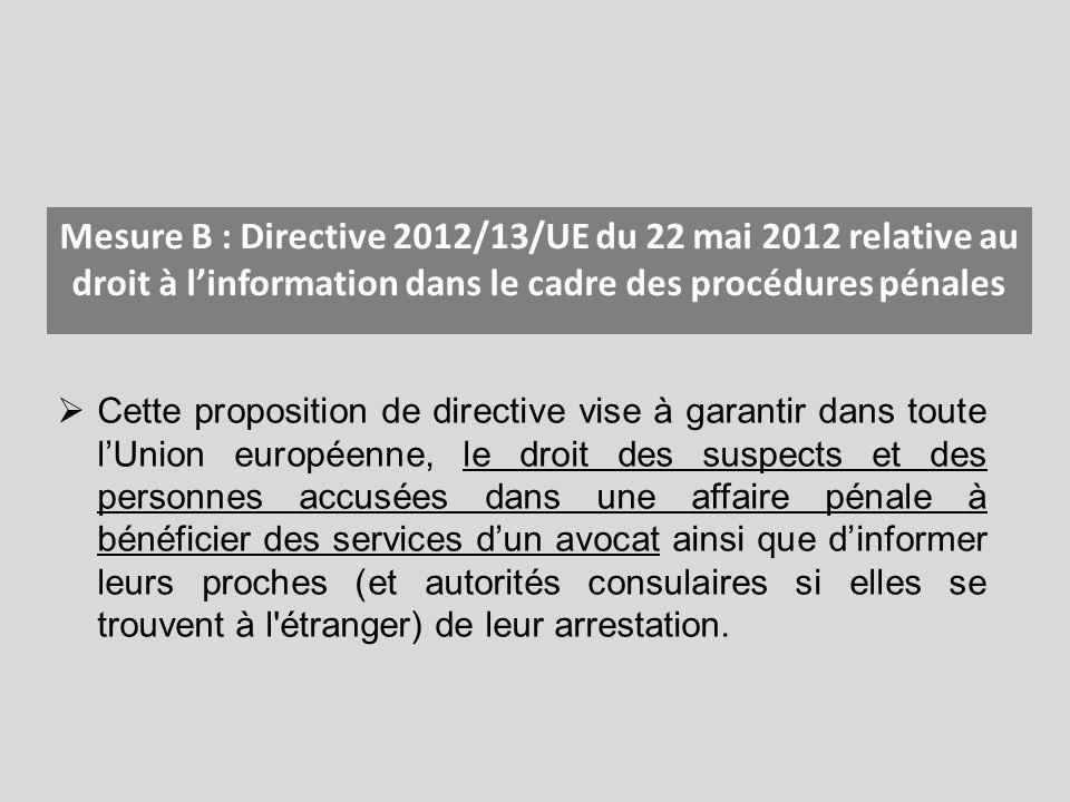 Mesure B : Directive 2012/13/UE du 22 mai 2012 relative au droit à l'information dans le cadre des procédures pénales