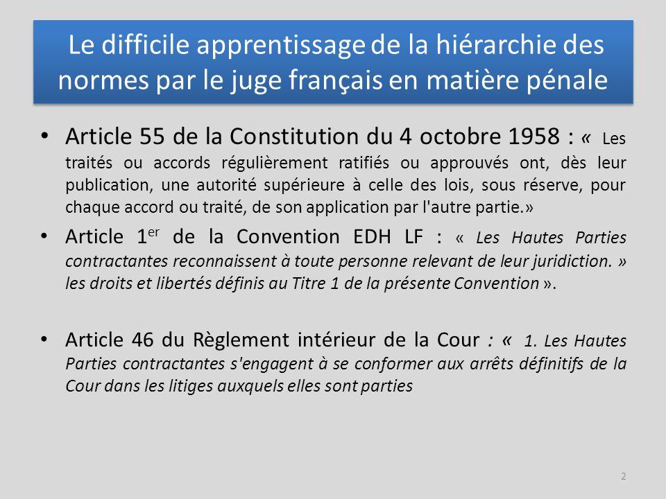 Le difficile apprentissage de la hiérarchie des normes par le juge français en matière pénale
