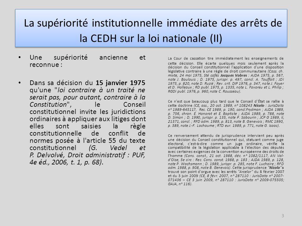 La supériorité institutionnelle immédiate des arrêts de la CEDH sur la loi nationale (II)