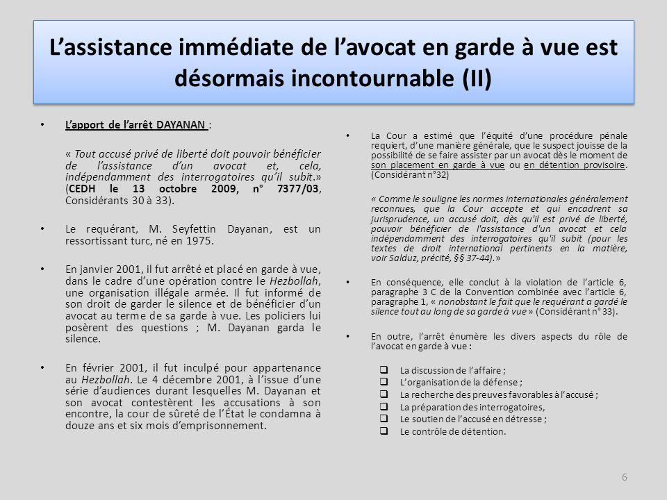 L'assistance immédiate de l'avocat en garde à vue est désormais incontournable (II)