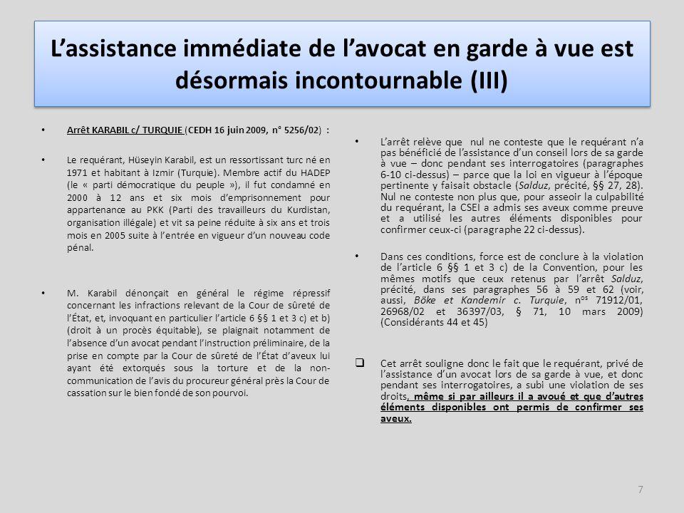 L'assistance immédiate de l'avocat en garde à vue est désormais incontournable (III)