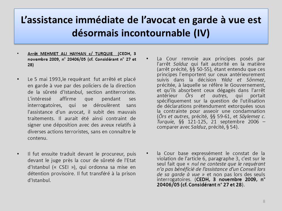 L'assistance immédiate de l'avocat en garde à vue est désormais incontournable (IV)