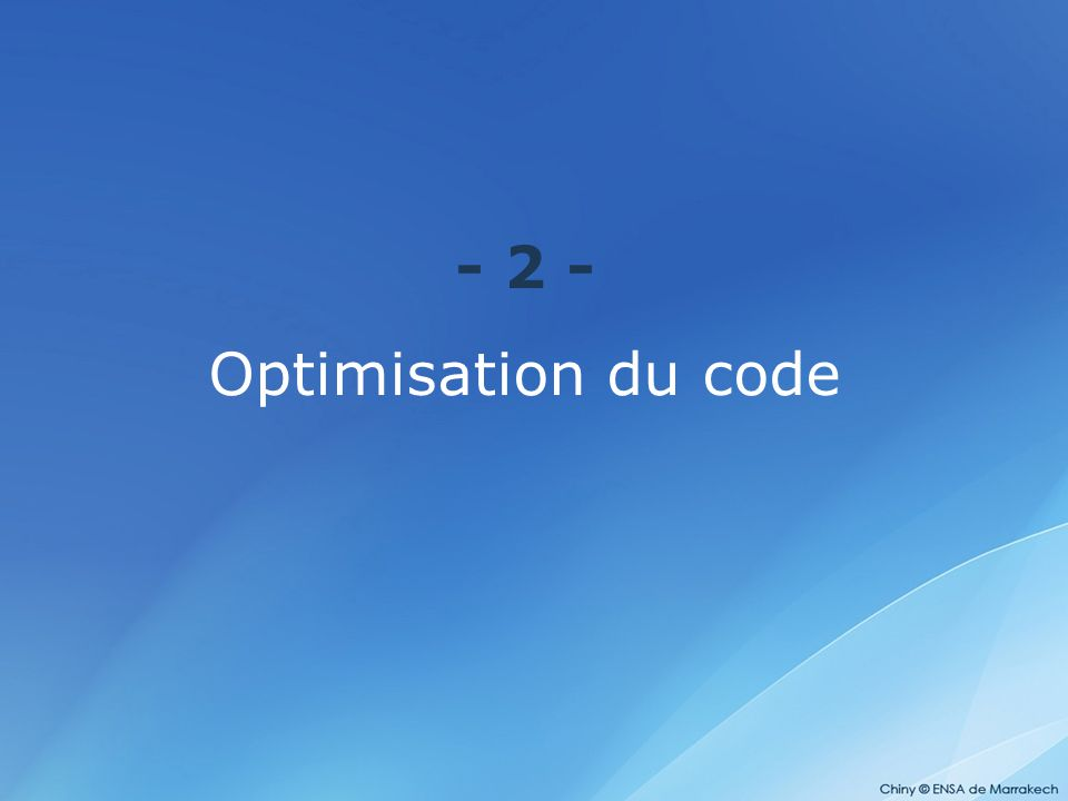 - 2 - Optimisation du code