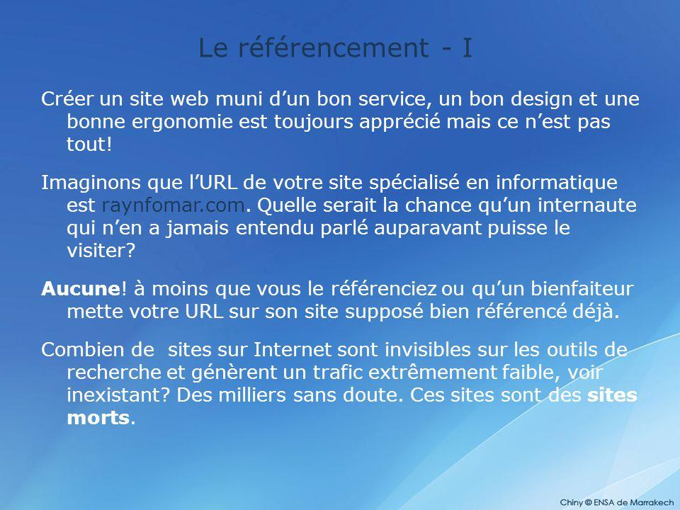 Le référencement - I Créer un site web muni d'un bon service, un bon design et une bonne ergonomie est toujours apprécié mais ce n'est pas tout!