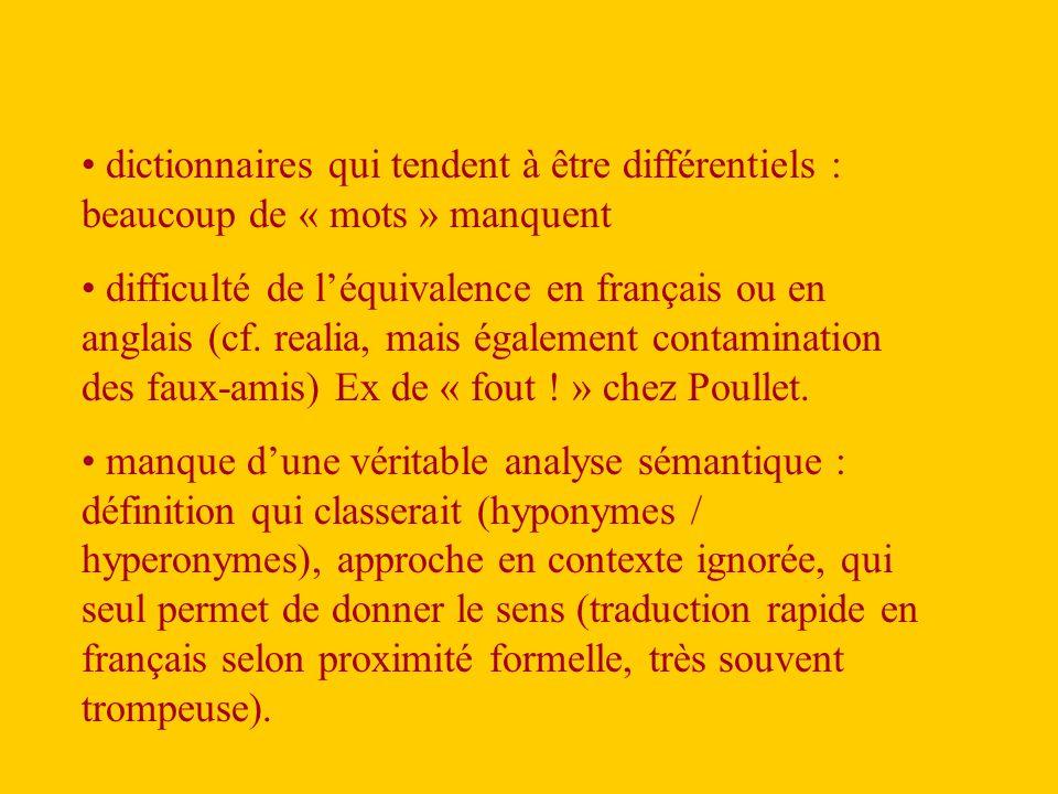dictionnaires qui tendent à être différentiels : beaucoup de « mots » manquent