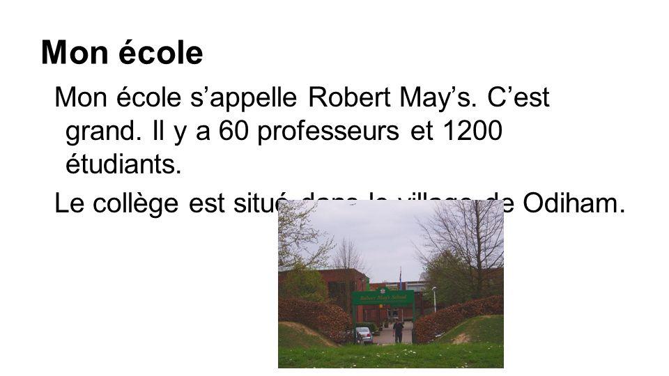 Mon école Mon école s'appelle Robert May's. C'est grand. Il y a 60 professeurs et 1200 étudiants.