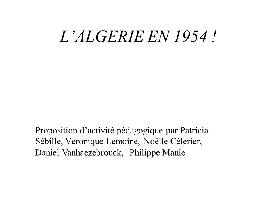 L'ALGERIE EN 1954 !