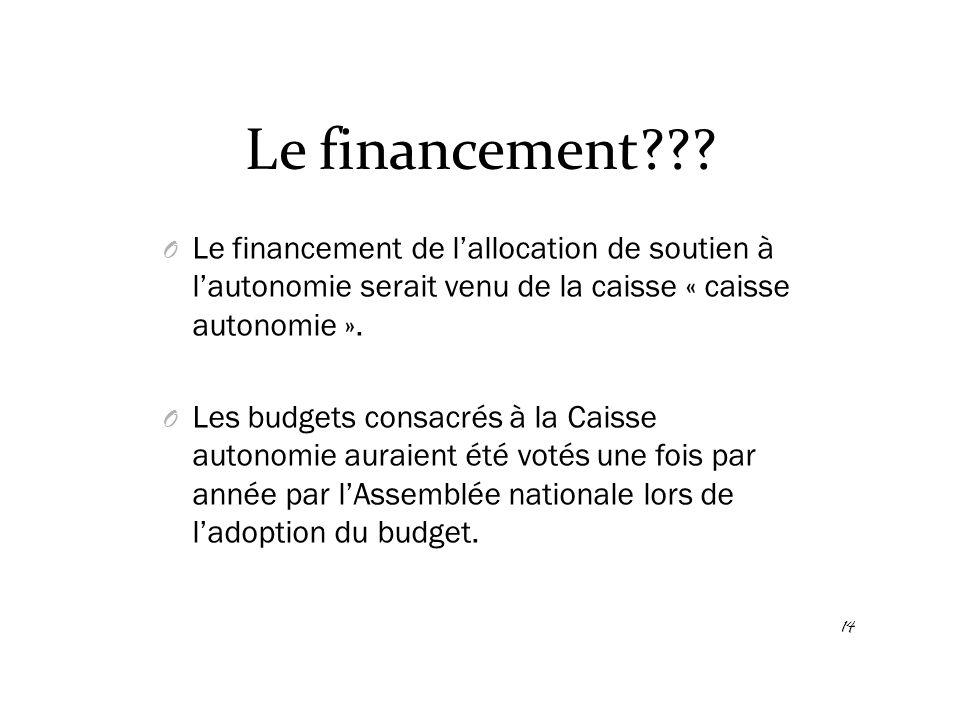 Le financement Le financement de l'allocation de soutien à l'autonomie serait venu de la caisse « caisse autonomie ».