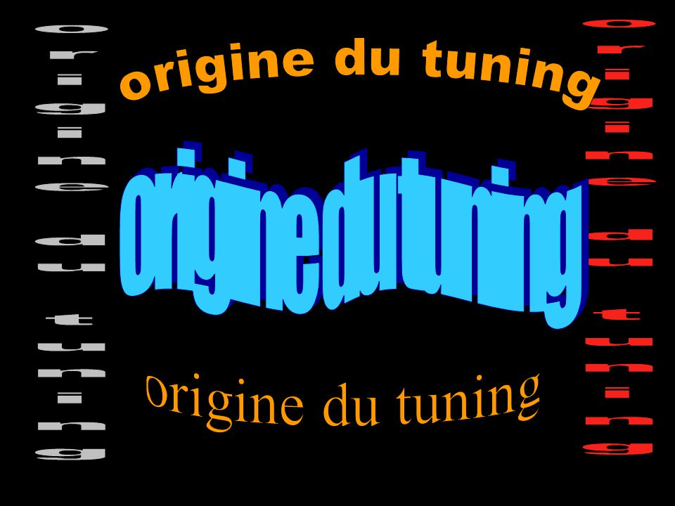 origine du tuning origine du tuning origine du tuning