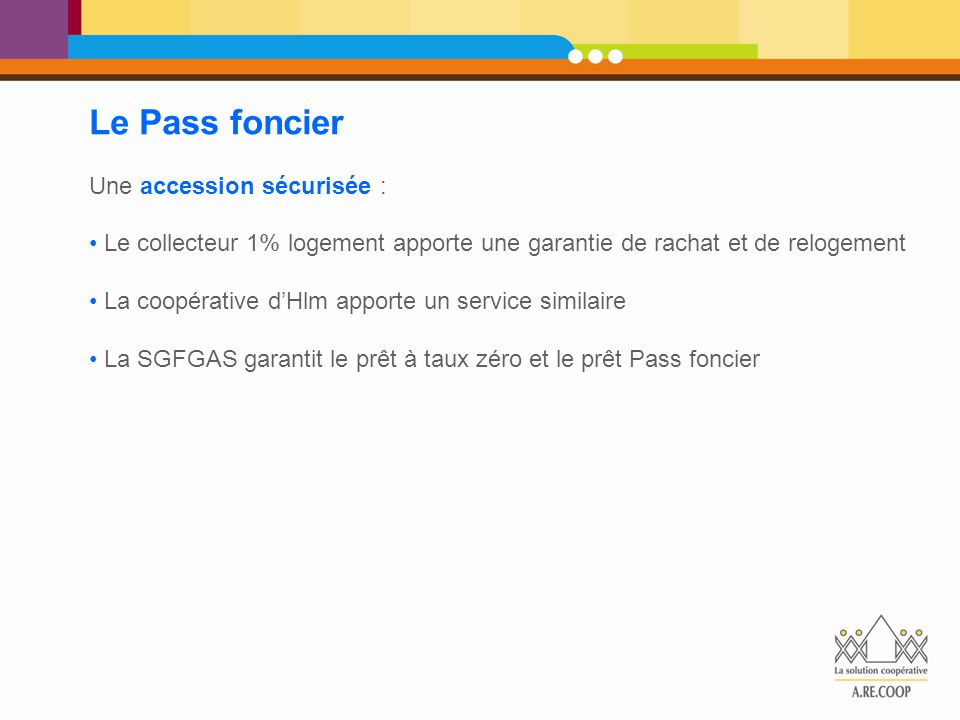 Le Pass foncier Une accession sécurisée :