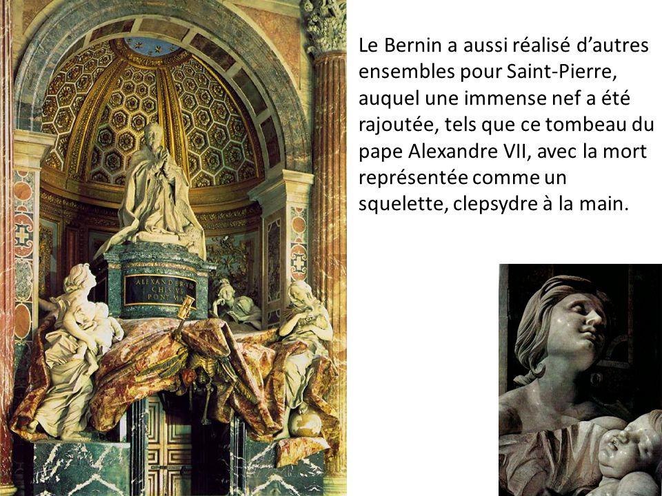 Le Bernin a aussi réalisé d'autres ensembles pour Saint-Pierre, auquel une immense nef a été rajoutée, tels que ce tombeau du pape Alexandre VII, avec la mort représentée comme un squelette, clepsydre à la main.