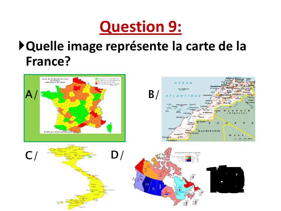 Question 9: Quelle image représente la carte de la France A/ B/ La question 5 a 3 reponses possibles.