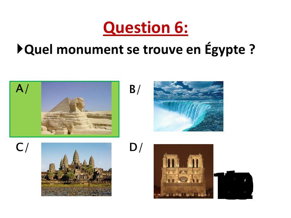Question 6: Quel monument se trouve en Égypte A/ B/ C/ D/ 1 13 15 10 11 14 9 12 8 4 6 7 2 3 5