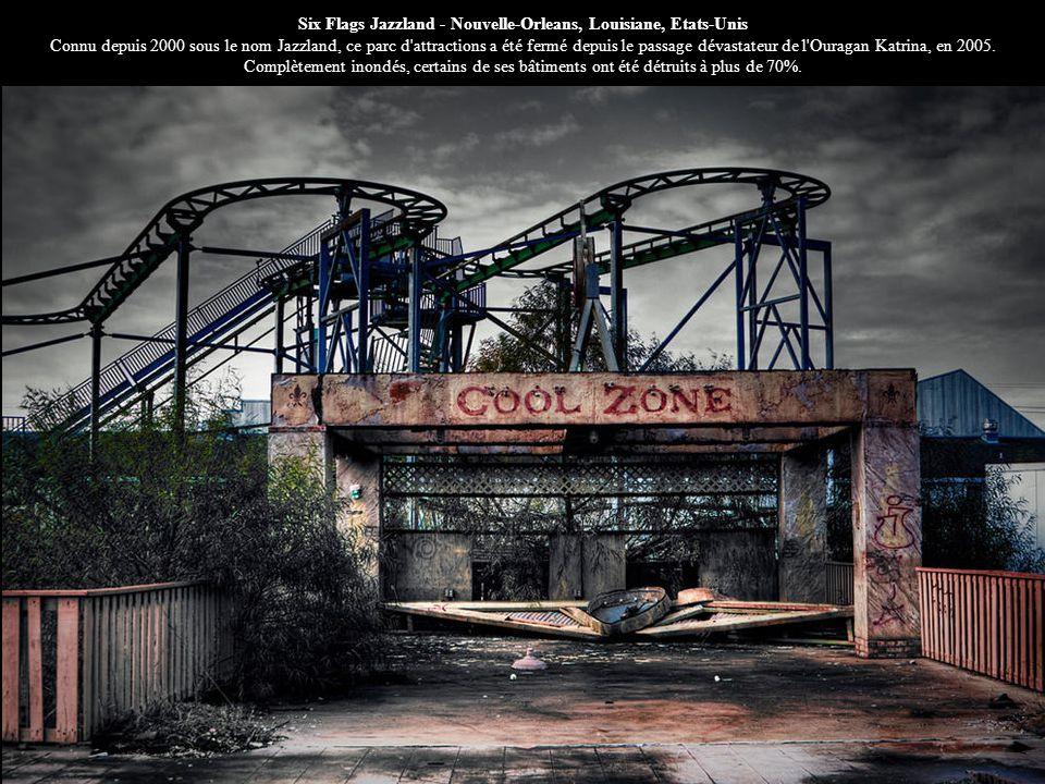 Six Flags Jazzland - Nouvelle-Orleans, Louisiane, Etats-Unis Connu depuis 2000 sous le nom Jazzland, ce parc d attractions a été fermé depuis le passage dévastateur de l Ouragan Katrina, en 2005.