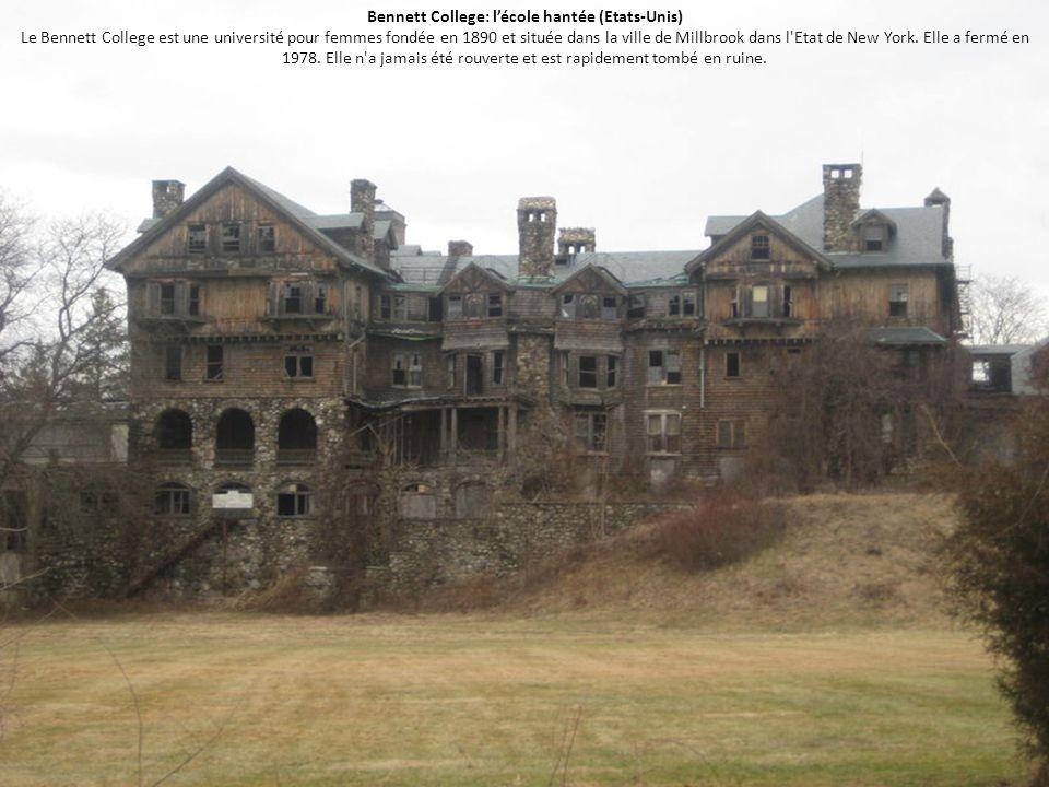 Bennett College: l'école hantée (Etats-Unis) Le Bennett College est une université pour femmes fondée en 1890 et située dans la ville de Millbrook dans l Etat de New York.