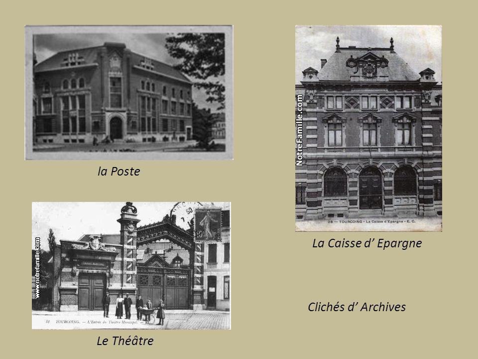 la Poste La Caisse d' Epargne Clichés d' Archives Le Théâtre