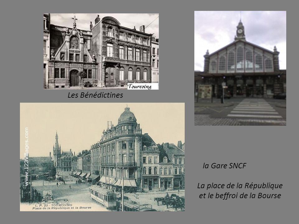 Les Bénédictines la Gare SNCF La place de la République et le beffroi de la Bourse