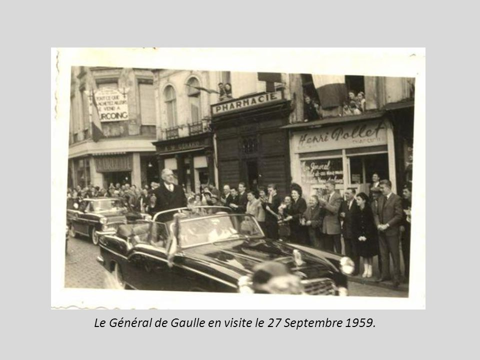 Le Général de Gaulle en visite le 27 Septembre 1959.