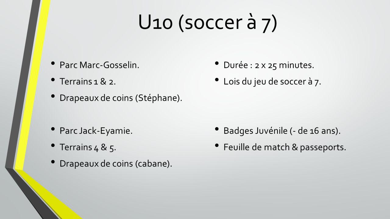 U10 (soccer à 7) Parc Marc-Gosselin. Terrains 1 & 2.