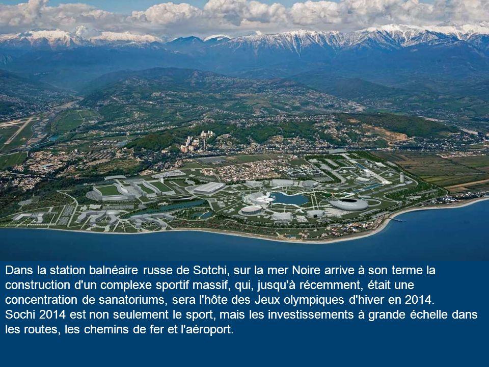 Dans la station balnéaire russe de Sotchi, sur la mer Noire arrive à son terme la construction d un complexe sportif massif, qui, jusqu à récemment, était une concentration de sanatoriums, sera l hôte des Jeux olympiques d hiver en 2014.